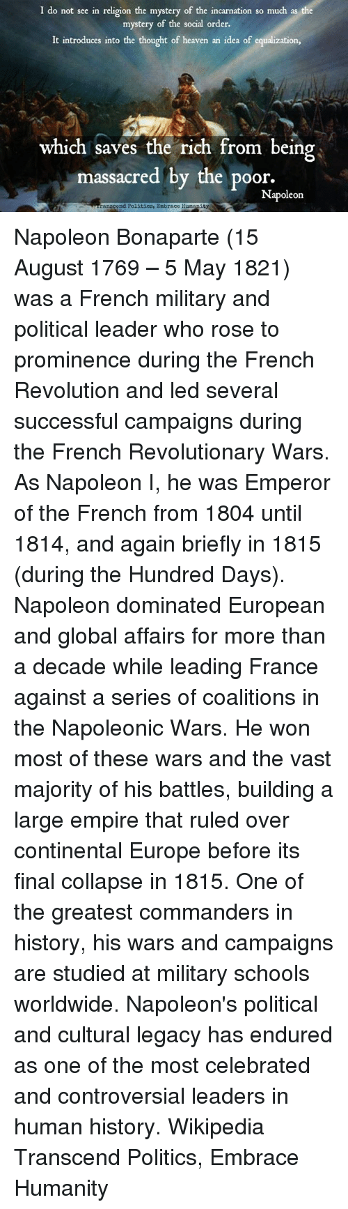 the life of napoleon bonaparte before and during his leadership Napoleon bonaparte leadership quotes subscribe napoleon bonaparte — french leader born on rapidly gaining control of continental europe before his ultimate.