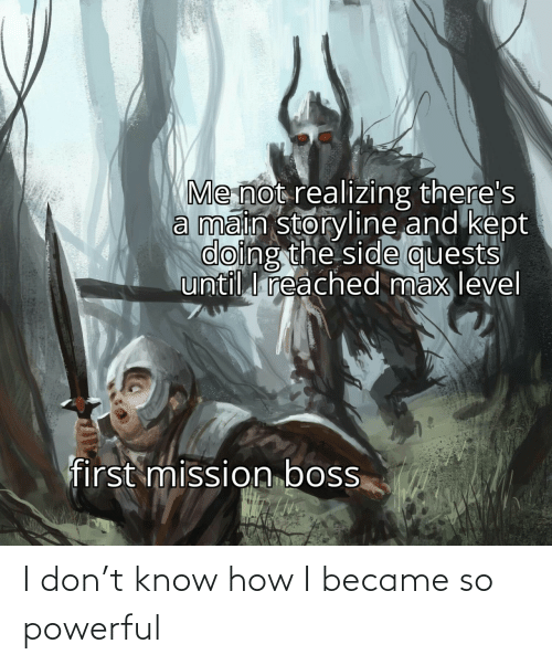 Powerful, How, and Don: I don't know how I became so powerful
