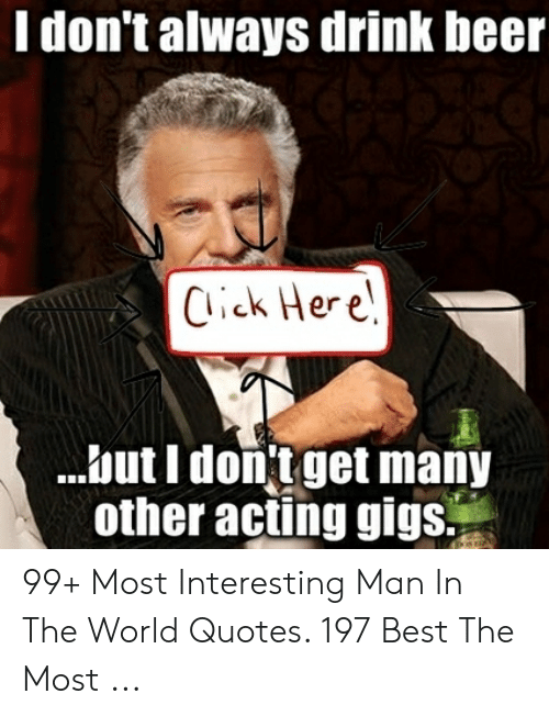 The Most Interesting Man In The World Quotes 2