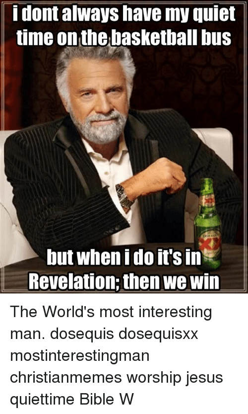 25 best worlds most interesting man memes dont always memes the
