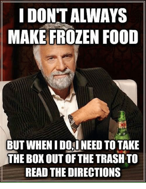 i-dont-always-make-frozen-food-but-when-i-doineed-3005988.png