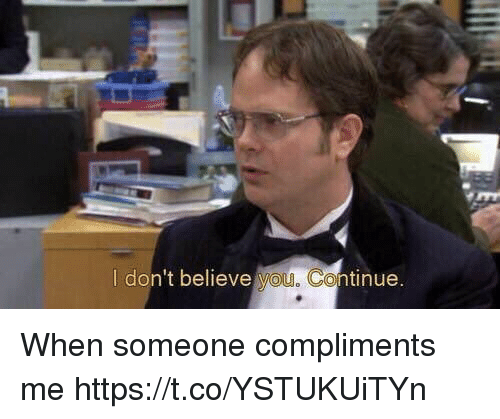 Yo, Believe, and Someone: I don't believe yo  tinue When someone compliments me https://t.co/YSTUKUiTYn