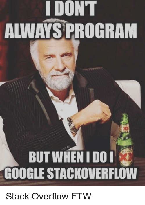 Image result for stack overflow meme