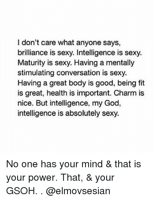 28571167545d8 I Don t Care What Anyone Says Brilliance Is Sexy Intelligence Is ...