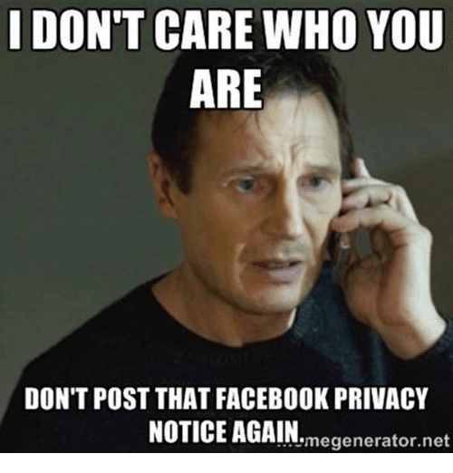 i dont care who you are dont post that facebook 5127418 ✅ 25 best memes about facebook privacy facebook privacy memes,How Do You Post Memes On Facebook