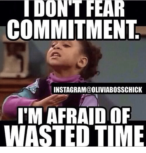 i dont fear commitment instagram oliviabosschick im afraid of wasted time 193857 i don't fear commitment instagram@oliviabosschick i'm afraid of