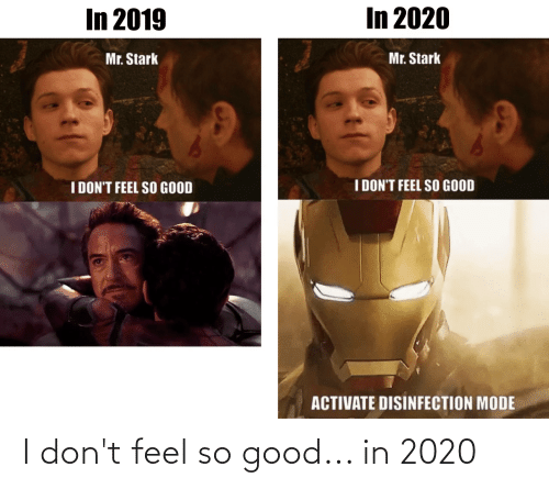 Funny, Good, and Feel: I don't feel so good... in 2020