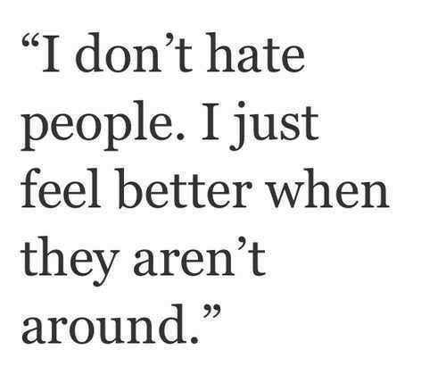 I Don t Hate People I Just Feel Better When They Aren t Around ... ecfb6f35a0ce