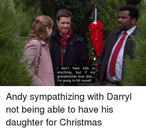christmas the office and kids i dont have kids or anything
