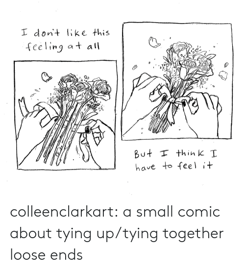 Target, Tumblr, and Blog: I dont Iike this  feeling at all  But think I  have to feeli colleenclarkart: a small comic about tying up/tying together loose ends