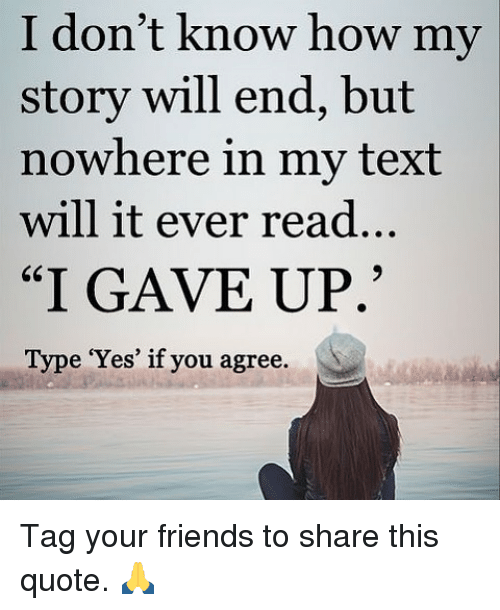 I Dont Know How My Story Will End But Nowhere In My Text Will It