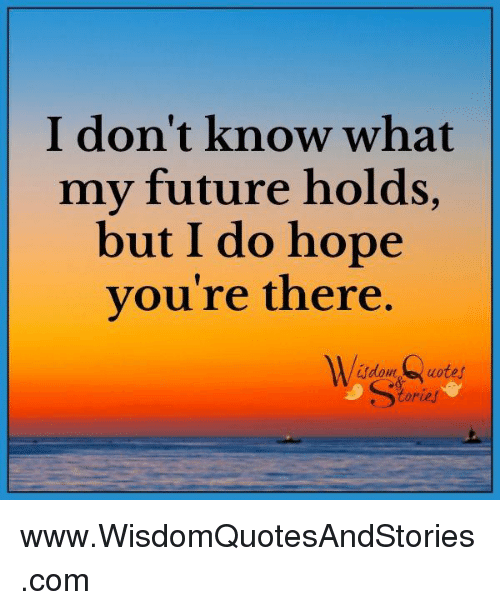 what the future holds for me essay Technology's effect on the future essay length: 1152 words (33 double-spaced pages) rating: strong essays open document essay preview i don't know what the future holds but i know who holds the future days go by and how time flies, seasons always changing when we contemplate the future we envision mind-warping technology and global.