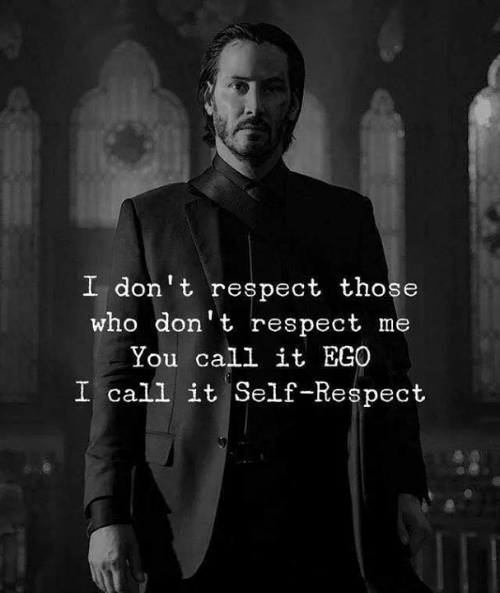 Respect, Who, and Ego: I don't respect those  who don' t respect me  You call it EGO  I call it Self-Respect