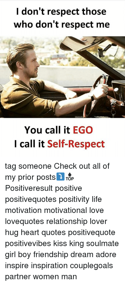 I Dont Respect Those Who Dont Respect Me You Call It Ego I Call It
