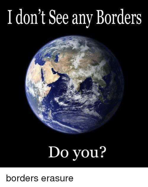 Anarchy, Erasure, and  See: I don't See any Borders  Do vou?
