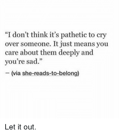 What Does It Mean When Someone Calls You Pathetic