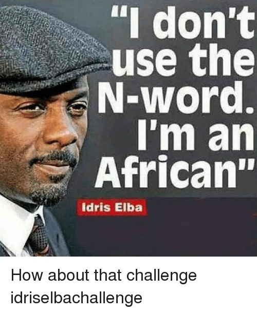 i dont use the n word m an african idris elba 25661345 idris elba matthew mcconaughey roll on august can't wait for this