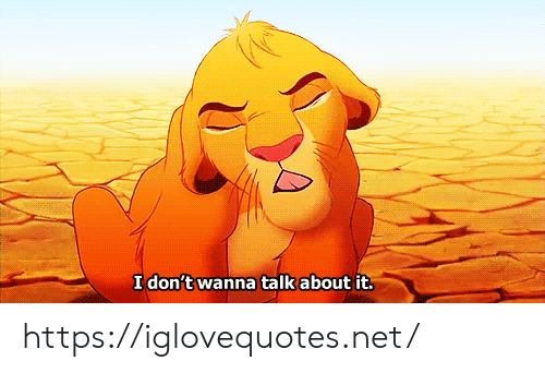 Net, Href, and Wanna: I don't wanna talk about it. https://iglovequotes.net/