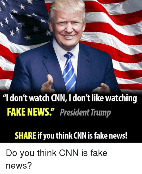 i dont watch cnn l dont like watching fake news 13845377 ✅ 25 best memes about memes memes, meme generator