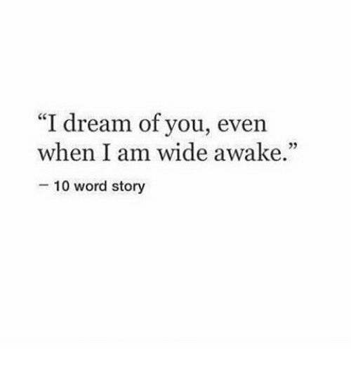 Memes And Awake I Dream Of You Even When