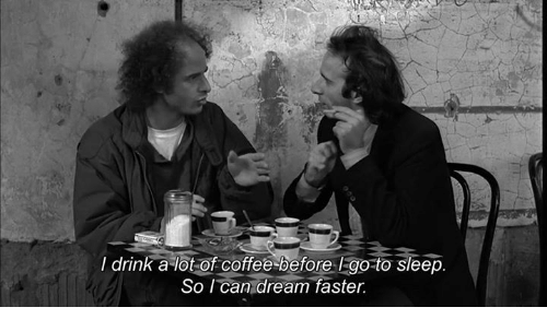 I Drink A Lot Of Coffee Before Go To Sleep So I Can Dream