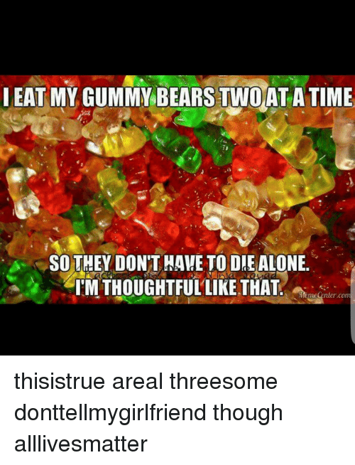 i eat my gummy bears twoatatime so they dont have 15113567 ✅ 25 best memes about haribo gummy bears diarrhea haribo gummy