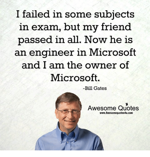 Bill Gates, Memes, And Microsoft: I Failed In Some Subjects In Exam,