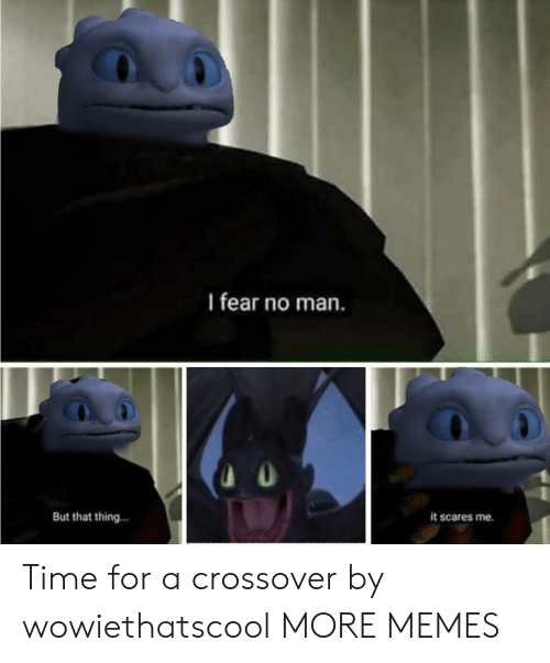 Dank, Memes, and Target: I fear no man.  But that thing...  it scares me. Time for a crossover by wowiethatscool MORE MEMES
