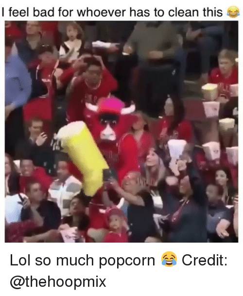 Bad, Lol, and Memes: I feel bad for whoever has to clean this Lol so much popcorn 😂 Credit: @thehoopmix
