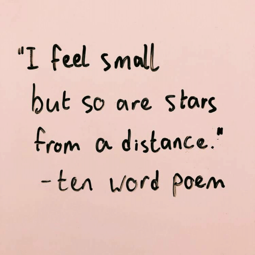 """Stars, Word, and Poe: """"I feel small  ut so are stars  From a distance.""""  ter word poe/m"""
