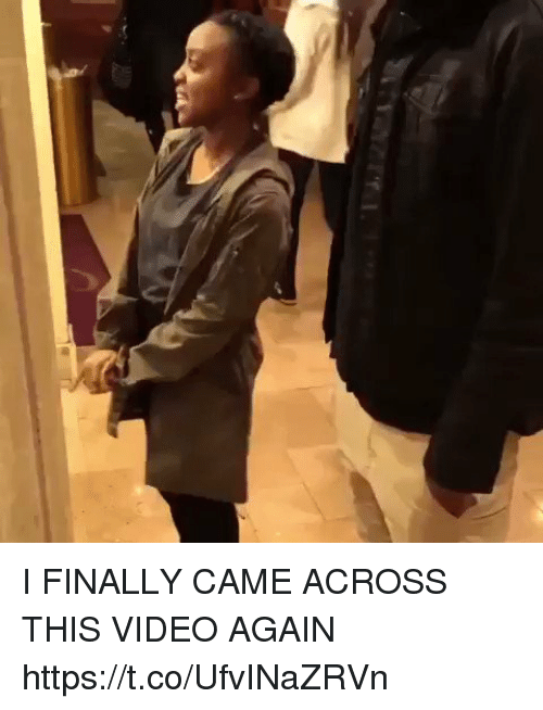Blackpeopletwitter, Video, and This: I FINALLY CAME ACROSS THIS VIDEO AGAIN  https://t.co/UfvINaZRVn
