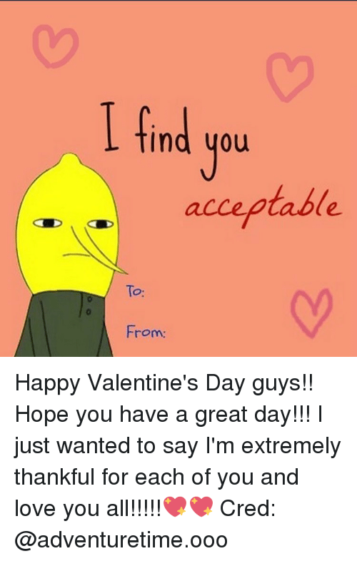 i find you acceptable from happy valentine's day guys!! hope you, Ideas