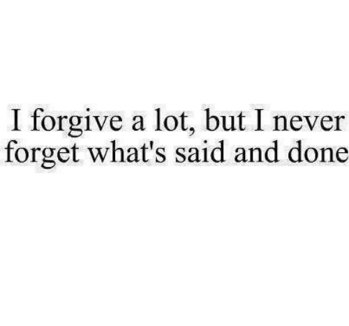 who said forgive and forget