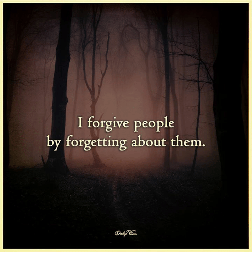 I Forgive People by Forgetting About Them | Meme on ME ME
