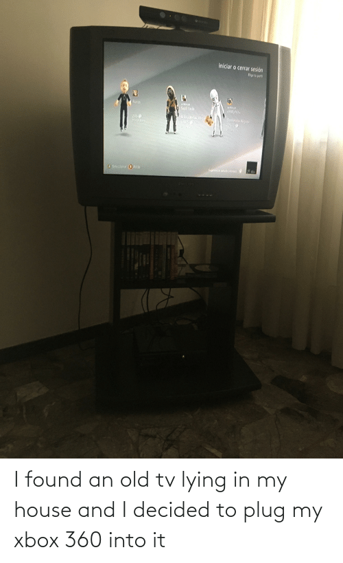 My House, Xbox, and House: I found an old tv lying in my house and I decided to plug my xbox 360 into it