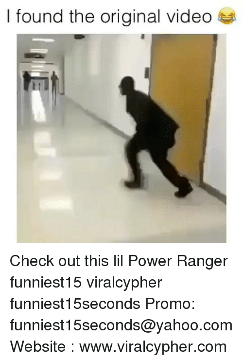 Funny, Power, and Video: I found the original video Check out this lil Power Ranger funniest15 viralcypher funniest15seconds Promo: funniest15seconds@yahoo.com Website : www.viralcypher.com