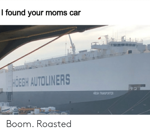 I Found Your Moms Car HOEGH AUTOLINERS HOEGH TRAINSPORTER