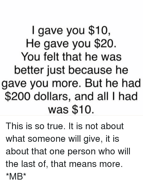 I Gave You $10 He Gave You $20 You Felt That He Was Better