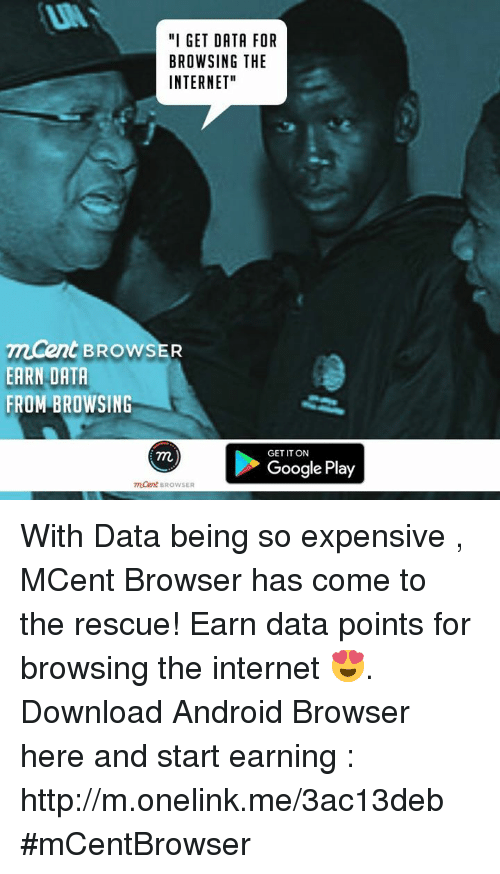 I GET DATA FOR BROWSING THE INTERNET McEnt BROWSER EARN DATA