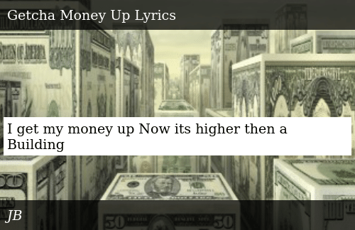 SIZZLE: I get my money up Now its higher then a Building