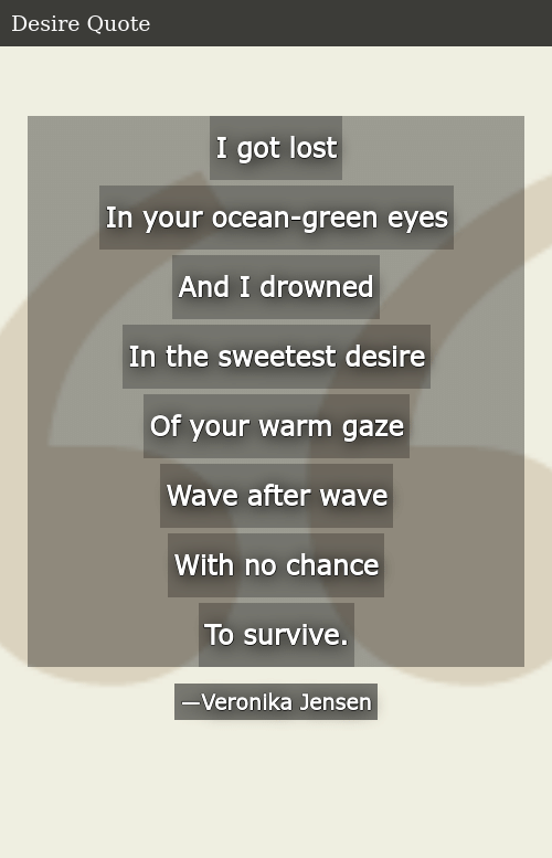 I Got Lost in Your Ocean-Green Eyes and I Drowned in the ...