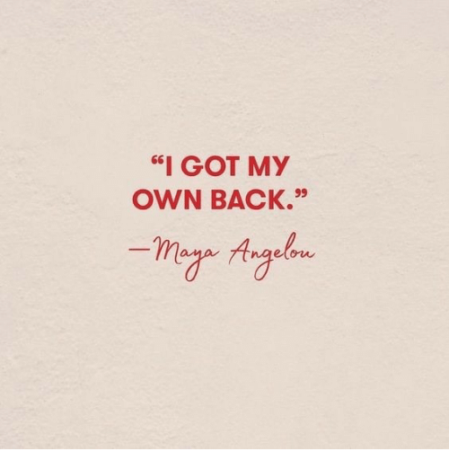 """Back, Got, and Own: """"I GOT MY  OWN BACK.99  etow"""