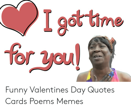 I Gottime for You Funny Valentines Day Quotes Cards Poems ...