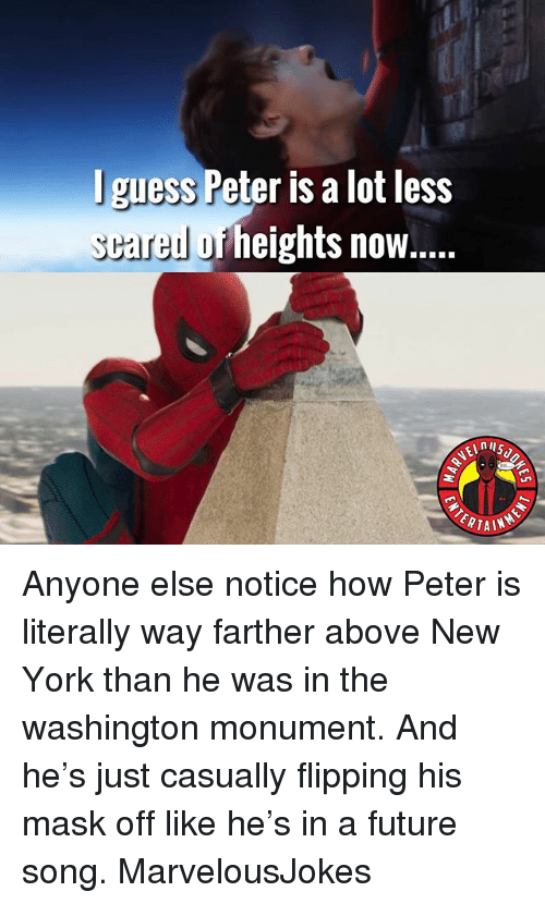 Future, Memes, and New York: I guess Peter is a lot less  reu orheights now..  RTAIN Anyone else notice how Peter is literally way farther above New York than he was in the washington monument. And he's just casually flipping his mask off like he's in a future song. MarvelousJokes