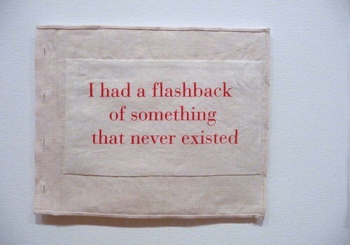 Never, Existed, and  Something: I had a flashback  of something  that never existed