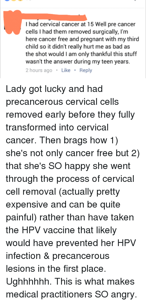 I Had Cervical Cancer at 15 Well Pre Cancer Cells I Had Them Removed
