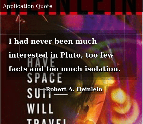 SIZZLE: I had never been much interested in Pluto, too few facts and too much isolation.