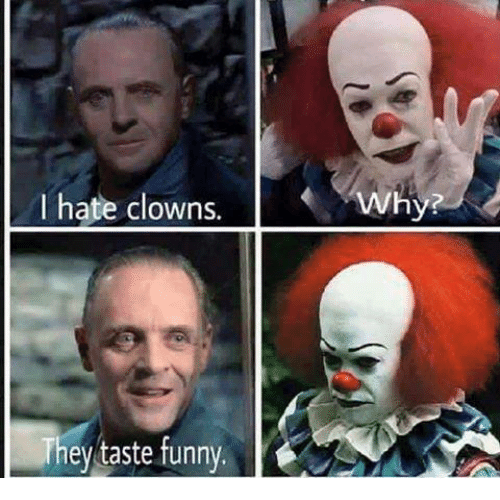 Funny, Clowns, and Why: I hate clowns.  Why?  They taste funny
