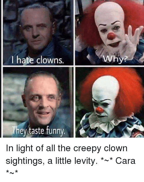 i hate clowns why they taste funny in light of 5584294 ✅ 25 best memes about creepy clown sightings creepy clown,Creepy Memes