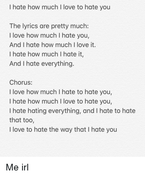 i hate how much i love to hate you the lyrics are pretty much i love